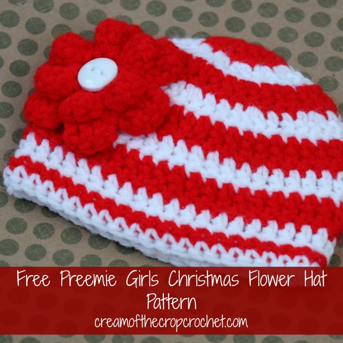 Cream Of The Crop Crochet ~ Preemie Girls Christmas Flower Hat {Free Crochet Pattern}
