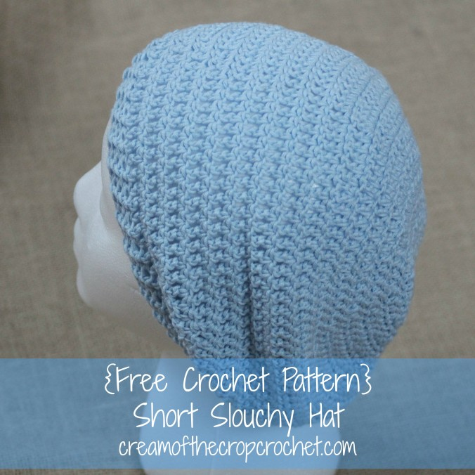 Cream Of The Crop Crochet ~ Short Slouchy Hat {Free Crochet Pattern}