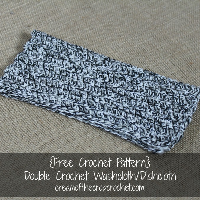 Cream Of The Crop Crochet ~ Double Crochet Washcloth/Dishcloth {Free Crochet Pattern}