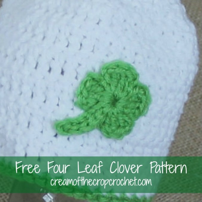 Free Crochet Patterns Four Leaf Clover : Four Leaf Clover Crochet Pattern Cream Of The Crop Crochet
