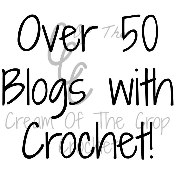 Over 50 blogs with crochet ~ creamofthecropcrochet.com