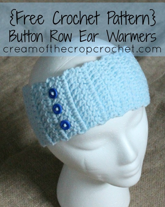 Cream Of The Crop Crochet ~ Button Row Ear Warmers {Free Crochet Pattern}