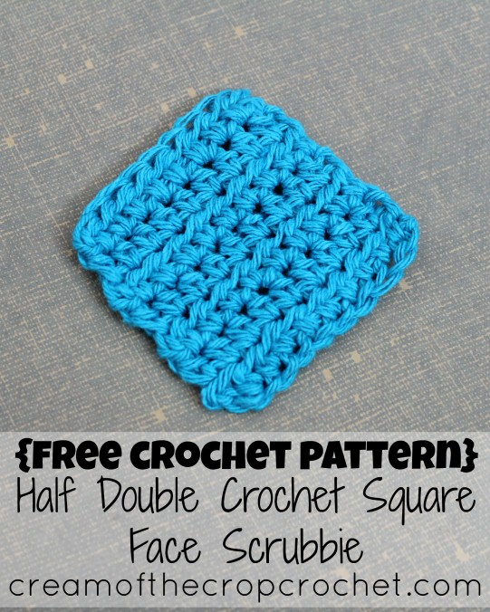 Cream Of The Crop Crochet ~ Half Double Crochet Square Face Scrubbie {Free Crochet Pattern}