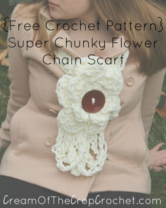 Cream Of The Crop Crochet ~ Super Chunky Flower Chain Scarf {Free Crochet Pattern}