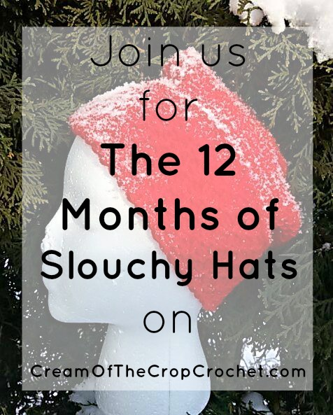 Cream Of The Crop Crochet ~ The 12 Months Of Slouchy Hats