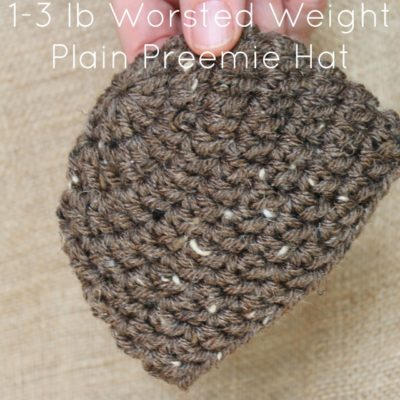 Preemie Newborn Worsted Weight Plain Hat Crochet Pattern