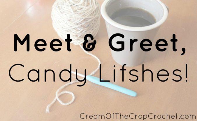 Cream Of The Crop Crochet ~ Meet & Greet, Candy Lifshes!