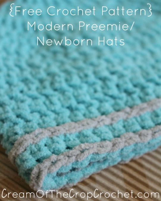 Cream Of The Crop Crochet ~ Modern Preemie/Newborn Hats {Free Crochet Pattern}