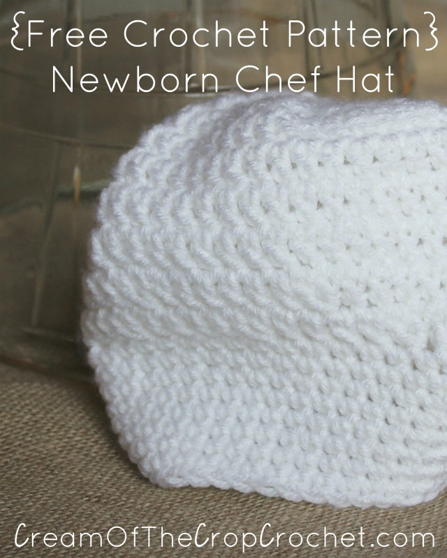 Crochet Pattern Chef Hat : Newborn Chef Hat Crochet Pattern Cream Of The Crop Crochet