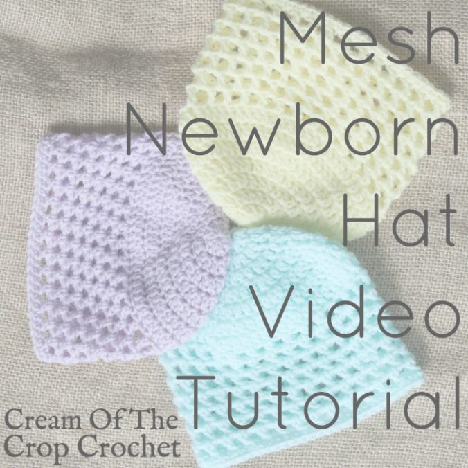 Mesh Newborn Hat Crochet Video Tutorial | Cream Of The Crop Crochet